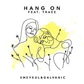 Hang On by Smeyeul