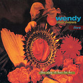 The Way It Has to Be (Live) by Wendy Matthews