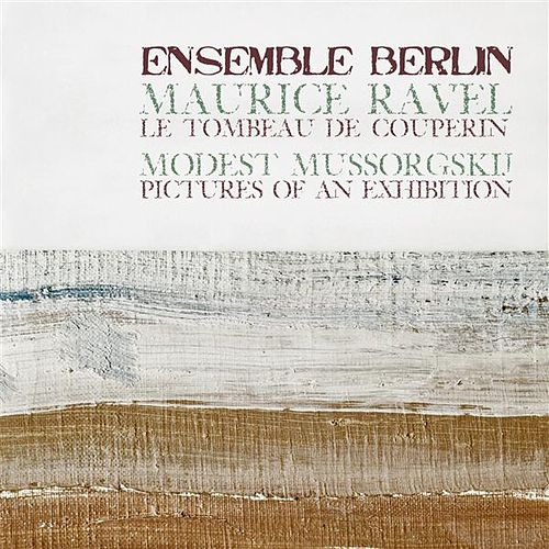 Mussorgsky: Pictures at an Exhibition - Ravel: Le tombeau de Couperin by Ensemble Berlin