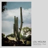 Frontera / Fuji by Loli Molina