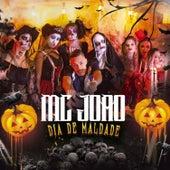 Dia de Maldade by MC João