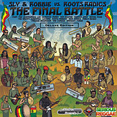 The Final Battle: Sly & Robbie vs Roots Radics (Deluxe Edition) by Sly & Robbie