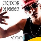 Caçador de Perereca by MC João