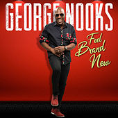 Feel Brand New by George Nooks