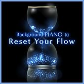 Background Piano to Reset Your Flow de Relax α Wave