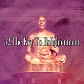 52 The Key to Enlightenment von Music For Meditation