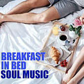 Breakfast In Bed Soul Music by Various Artists