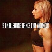9 Unrelenting Dance Gym Workout van Workout Buddy