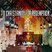 11 Christianity for Redemption by Christian Hymns