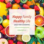Happy Family Healthy Life ~ Jazz for Cooking-Colorful- de Relax α Wave