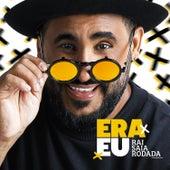 Era Eu (Deluxe) [Ao Vivo] de Raí Saia Rodada