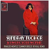 If I Were Your Woman (Rinaldo Montezz Summer Breeze Revival Remix) by Sundray Tucker