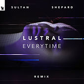 Everytime (Sultan + Shepard Remix) de Lustral