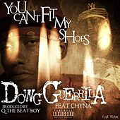 You Can't Fit My Shoes von Dowg Guerrila