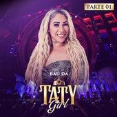 Baú da Taty Girl Parte 1 (Ao Vivo) de Taty Girl