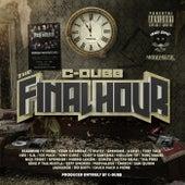 The Final Hour von C-Dubb
