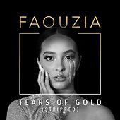 Tears of Gold (Stripped) by Faouzia