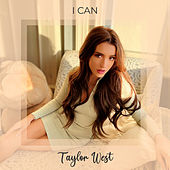 I Can by Taylor West