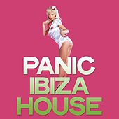 Panic Ibiza House by Various Artists
