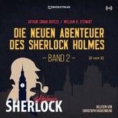 Die neuen Abenteuer des Sherlock Holmes - Band 2 (2 von 2) von Sir Arthur Conan Doyle