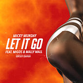 Let It Go by Micky Munday