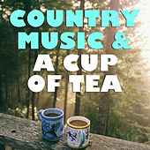 Country Music & A Cup Of Tea de Various Artists