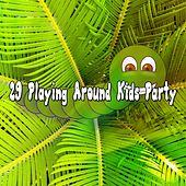 29 Playing Around Kids Party by Canciones Infantiles