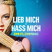 Lieb Mich x Hass Mich (Anstandslos & Durchgeknallt Remix) von Emi Flemming