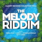 The Melody Riddim by Tenna Star, Lukie D, Donovan Kingjay, Kitty Cobin