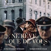Je ne rêve que de vous (Original Motion Picture Soundtrack) de Bruno Coulais