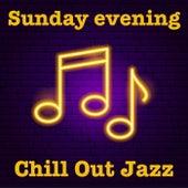 Sunday Evening Chill Out Jazz de Various Artists
