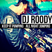 Keep It Pumping All Night Jumping by DJ Roody