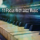 11 Focus with Jazz Music by Bossa Cafe en Ibiza