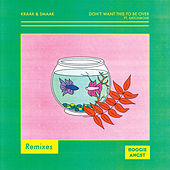 Don't Want This to Be Over (Remixes) de Kraak & Smaak