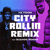 City Rollin (Remix) [feat. Quando Rondo] by YK Toon