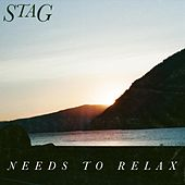 Needs to Relax by Stag