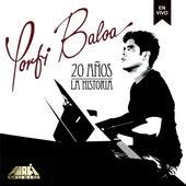 20 Años - La Historia (En Vivo) de Porfi Baloa