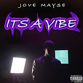 Its A Vibe by Jove Mayse