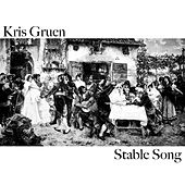 Stable Song by Kris Gruen