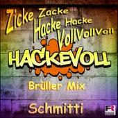 Zicke Zacke Hacke Hacke Voll Voll Voll de Schmitti