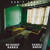 Can't Trust A Snake (feat. Cabell Rhode) by Bo Daddy Harris