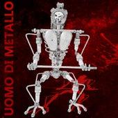 Uomo di Metallo by Kill The Beast Band