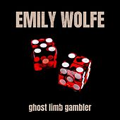 Ghost Limb Gambler by Emily Wolfe