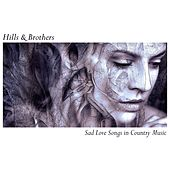 Sad Love Songs in Country Music by Hills