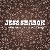 Country Music Classics & Old Songs by Jess Sharon