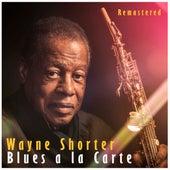 Blues a la Carte (Remastered) de Wayne Shorter
