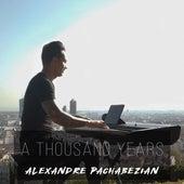 A Thousand Years de Alexandre Pachabezian