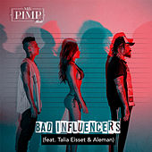 Bad Influencers by Mr. Pimp Music