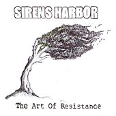 The Art Of Resistance by Sirens Harbor