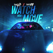 Watch How I Move (feat. TayF3rd) von Thaivg